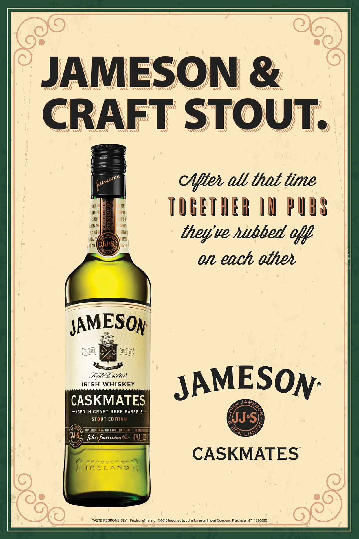 Try Jameson Caskmates!!!
